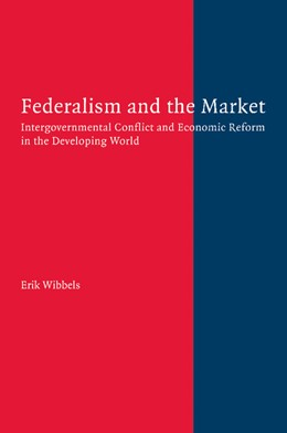 Abbildung von Wibbels | Federalism and the Market | 2012 | Intergovernmental Conflict and...