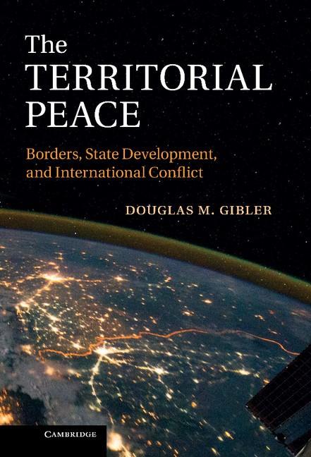 Abbildung von Gibler | The Territorial Peace | 2012
