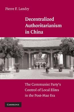 Abbildung von Landry   Decentralized Authoritarianism in China   2012   The Communist Party's Control ...
