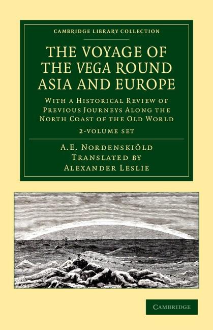 Abbildung von Nordenskiöld | The Voyage of the <EM>Vega</EM> round Asia and Europe 2 Volume Set | 2012