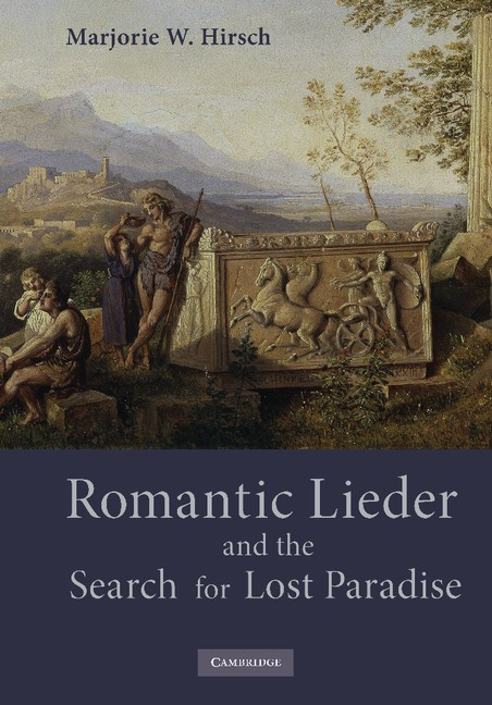 Abbildung von Hirsch | Romantic Lieder and the Search for Lost Paradise | 2012