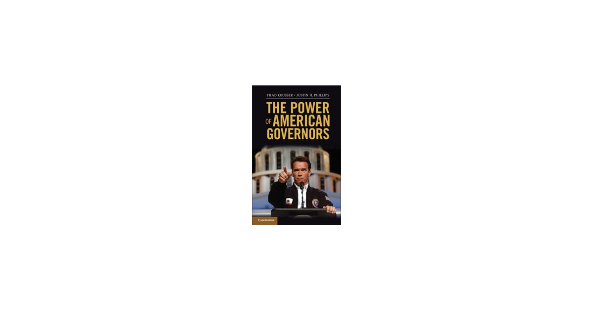 the power of american governors kousser thad phillips justin h