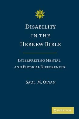 Abbildung von Olyan   Disability in the Hebrew Bible   2012   Interpreting Mental and Physic...