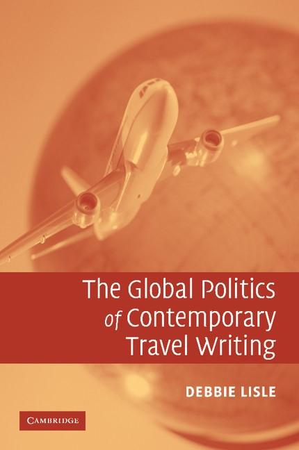 Abbildung von Lisle | The Global Politics of Contemporary Travel Writing | 2012