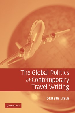 Abbildung von Lisle | The Global Politics of Contemporary Travel Writing | 2012