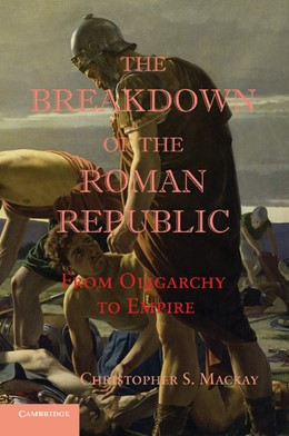 Abbildung von Mackay | The Breakdown of the Roman Republic | 2012 | From Oligarchy to Empire