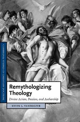 Abbildung von Vanhoozer | Remythologizing Theology | 2012