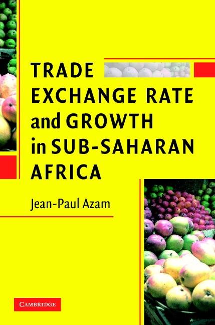 Abbildung von Azam | Trade, Exchange Rate, and Growth in Sub-Saharan Africa | 2006