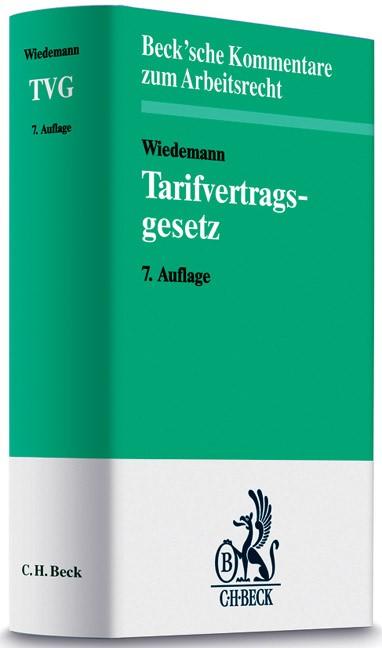 Tarifvertragsgesetz: TVG   Wiedemann   7., neubearbeitete Auflage, 2007   Buch (Cover)