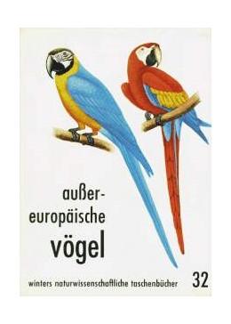 Abbildung von Fehringer   Außereuropäische Vögel   1. Auflage   1973   32   beck-shop.de