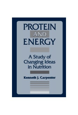 Abbildung von Carpenter | Protein and Energy | 1994 | A Study of Changing Ideas in N...