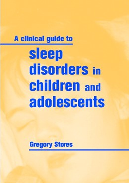 Abbildung von Stores | A Clinical Guide to Sleep Disorders in Children and Adolescents | 2001