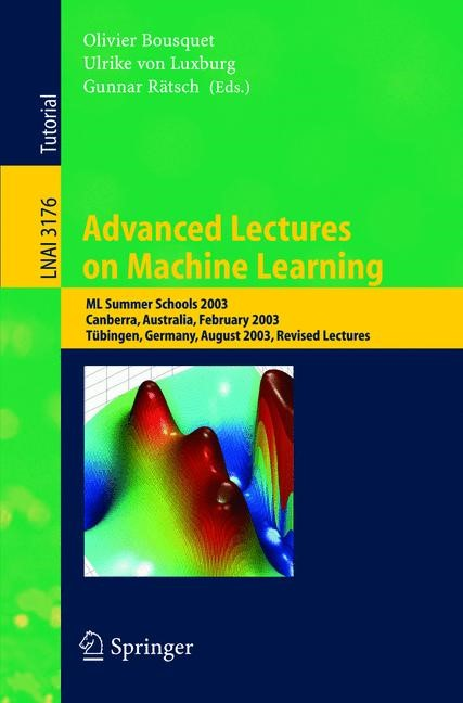 Advanced Lectures on Machine Learning | Bousquet / Luxburg / Rätsch, 2004 | Buch (Cover)