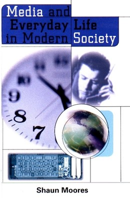 Abbildung von Moores | Media and Everyday Life in Modern Society | 2000