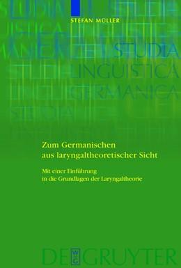 Abbildung von Müller   Zum Germanischen aus laryngaltheoretischer Sicht   1. Auflage   2012   Mit einer Einführung in die Gr...