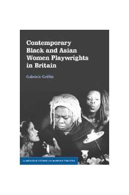 Abbildung von Griffin | Contemporary Black and Asian Women Playwrights in Britain | 2003
