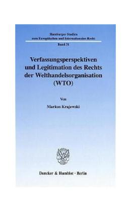 Abbildung von Krajewski | Verfassungsperspektiven und Legitimation des Rechts der Welthandelsorganisation (WTO). | 2001 | 31