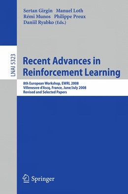 Abbildung von Girgin / Loth / Munos / Preux / Ryabko | Recent Advances in Reinforcement Learning | 2008 | 8th European Workshop, EWRL 20...