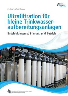 Abbildung von Krause | Ultrafiltration für kleine Trinkwasseraufbereitungsanlagen | 2012 | Empfehlungen zu Planung und Be...