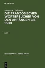 Abbildung von Lindemann | Die französischen Wörterbücher von den Anfängen bis 1600 | Reprint 2011 | 1994