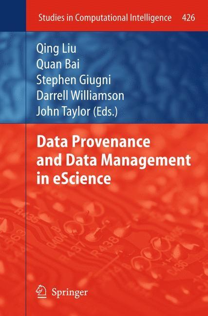 Data Provenance and Data Management in eScience | Liu / Bai / Giugni / Williamson / Taylor, 2012 | Buch (Cover)