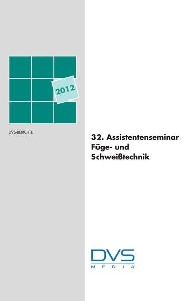 Abbildung von 32. Assistentenseminar Füge- und Schweißtechnik | 2012