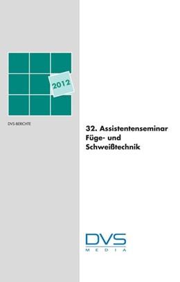 Abbildung von 32. Assistentenseminar Füge- und Schweißtechnik   2012