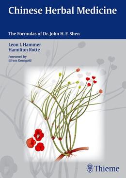 Abbildung von Hammer / Rotte   Chinese Herbal Medicine   2012   The Formulas of Dr. John H.F. ...