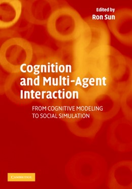 Abbildung von Sun | Cognition and Multi-Agent Interaction | 2005 | From Cognitive Modeling to Soc...