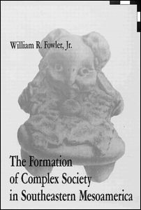 Abbildung von Fowler, Jr. | The Formation of Complex Society in Southeastern Mesoamerica | 1991