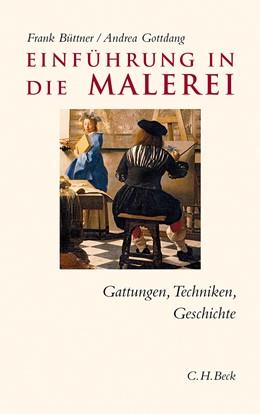 Abbildung von Büttner, Frank / Gottdang, Andrea | Einführung in die Malerei | 1. Auflage | 2012 | beck-shop.de