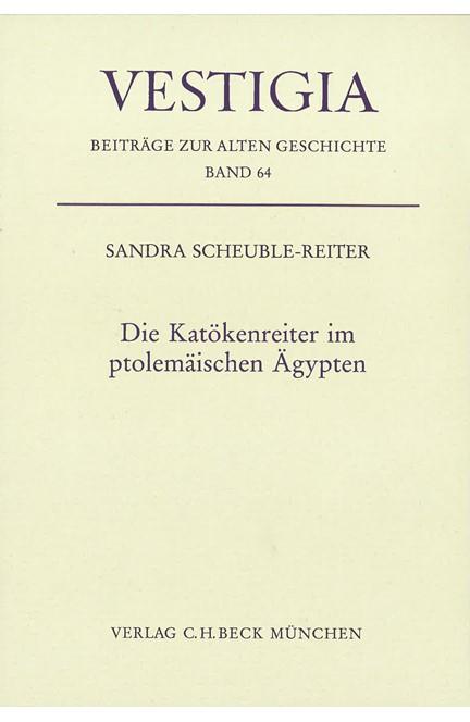 Cover: Sandra Scheuble-Reiter, Die Katökenreiter im ptolemäischen Ägypten