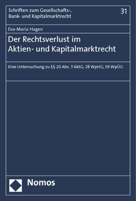 Der Rechtsverlust im Aktien- und Kapitalmarktrecht | Hagen | 1. Auflage 2012, 2019 (Cover)