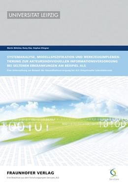Abbildung von Böttcher / / Elze | Systemanalyse, Modellspezifikation und Werkzeugimplementierung zur akteursindividuellen Informationsversorgung bei seltenen Erkrankungen am Beispiel ALS | 2012 | Eine Untersuchung am Beispiel ...