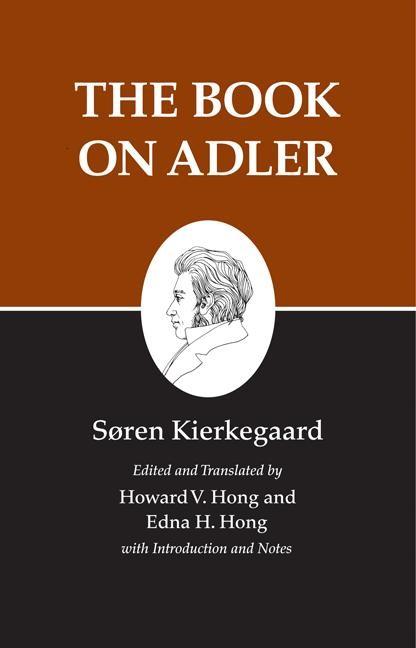 Abbildung von Kierkegaard | Kierkegaard's Writings, XXIV: The Book on Adler | 1998