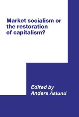 Abbildung von Aslund | Market Socialism or the Restoration of Capitalism? | 1991