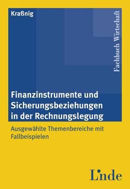 Abbildung von Kraßnig | Finanzinstrumente und Sicherungsbeziehungen in der Rechnungslegung | 1. Auflage 2012 | 2012