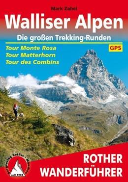 Abbildung von Zahel | Walliser Alpen. Die großen Trekking-Runden | 1., Auflage | 2013 | Tour Monte Rosa - Tour Matterh...