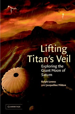Abbildung von Lorenz / Mitton | Lifting Titan's Veil | 2002 | Exploring the Giant Moon of Sa...