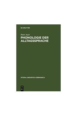 Abbildung von Auer | Phonologie der Alltagssprache | Reprint 2010 | 2011 | Eine Untersuchung zur Standard...