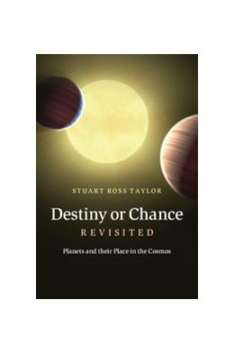 Abbildung von Taylor | Destiny or Chance Revisited | 2012