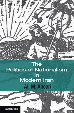 Abbildung von Ansari | The Politics of Nationalism in Modern Iran | 2012 | 40