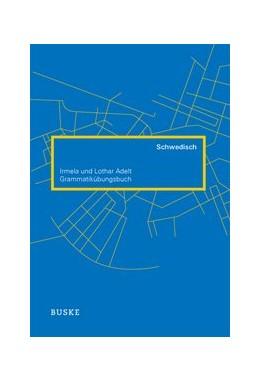 Abbildung von Adelt | Grammatikübungsbuch Schwedisch | 2., verbesserte Auflage | 2012