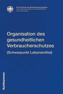 Abbildung von Organisation des gesundheitlichen Verbraucherschutzes (Schwerpunkt Lebensmittel) | 2012 | 16