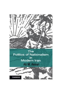 Abbildung von Ansari | The Politics of Nationalism in Modern Iran | 2012 | 40