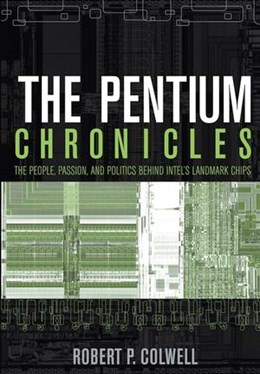 Abbildung von Colwell | The Pentium Chronicles | 2006 | The People, Passion, and Polit... | 1