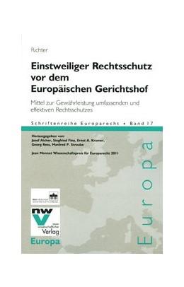 Abbildung von Richter | Einstweiliger Rechtsschutz vor dem Europäischen Gerichtshof | 1. Auflage 2012 | 2012 | Mittel zur Gewährleistung umfa... | 17