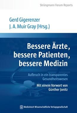 Abbildung von Gigerenzer / Muir Gray | Bessere Ärzte, bessere Patienten, bessere Medizin | 2013 | Aufbruch in ein transparentes ...