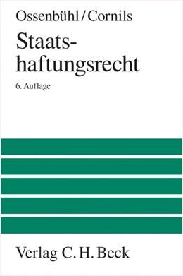 Abbildung von Ossenbühl / Cornils | Staatshaftungsrecht | 6., neubearbeitete Auflage | 2013