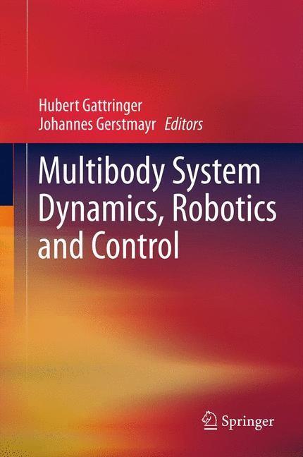 Abbildung von Gerstmayr / Gattringer | Multibody System Dynamics, Robotics and Control | 2013
